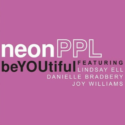NeonPPL - beyoutiful - Lindsay Ell - Danielle Bradbery - Joy Williams