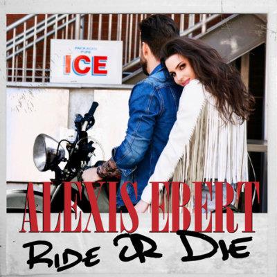 Alexis Ebert - Ride or Die