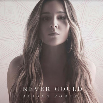 Alisan Porter - Never Could