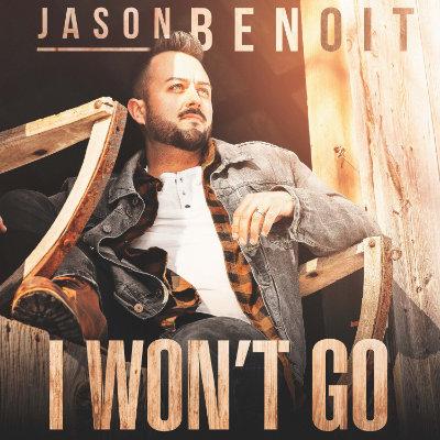 I Won't Go - Jason Benoit