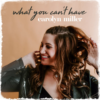 Carolyn Miller - What You Can't Have