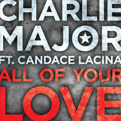 Charlie Major - All Of Your Love