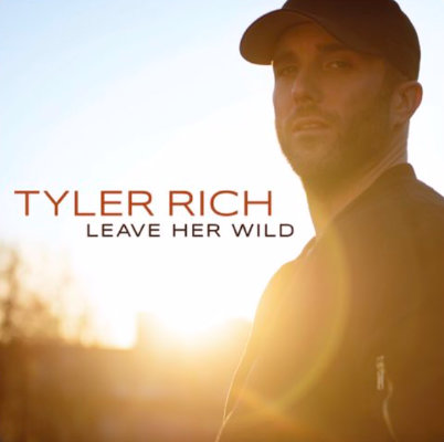 Tyler Rich - Leave Her Wild