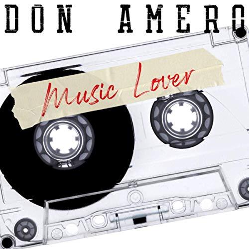 Don Amero - Music Lover