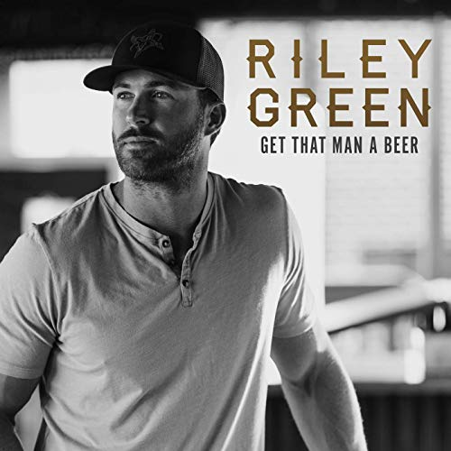 Riley Green - Get That Man A Beer