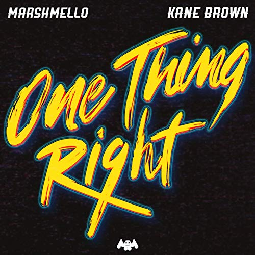 Kane Brown & Marshmello - One Thing Right
