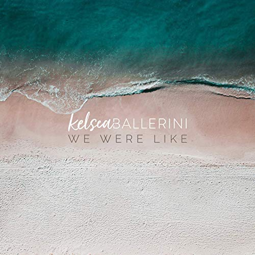 Kelsea Ballerini - We Were Like