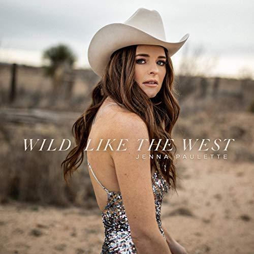 Jenna Paulette - Wild Like The West