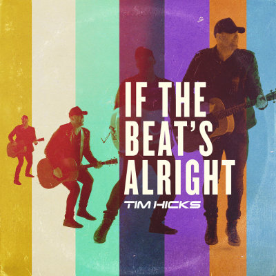 Tim Hicks - If The Beat's Alright