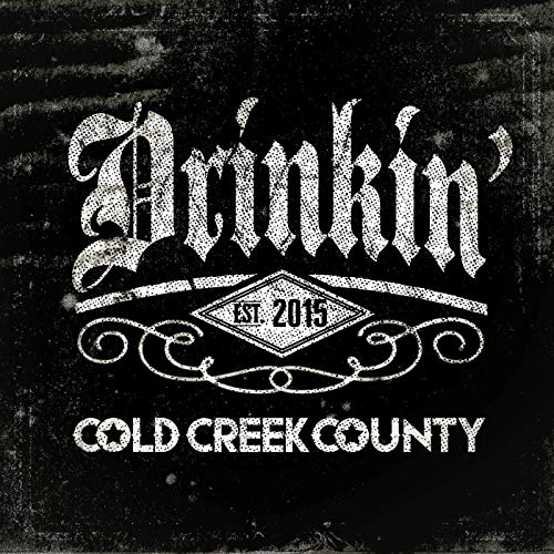 Cold Creek County - Drinkin'