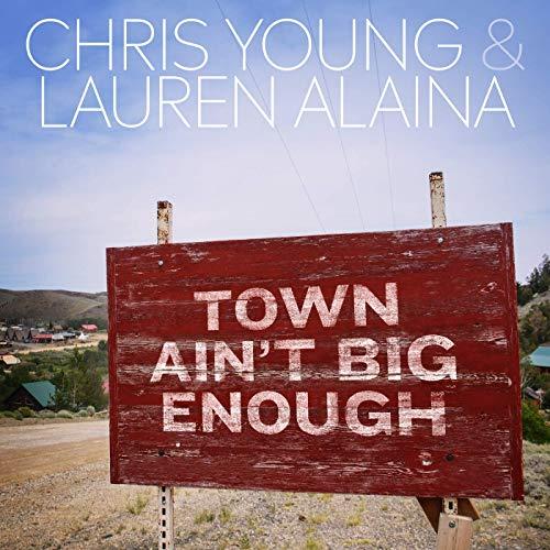 Chris Young & Lauren Alaina - Town Ain't Big Enough