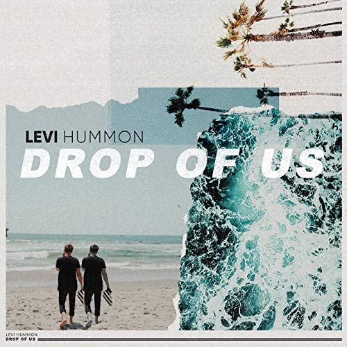 Levi Hummon - Drop Of Us