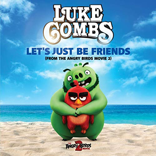 Luke Combs - Let's Just Be Friends (Angry Birds Movie 2)