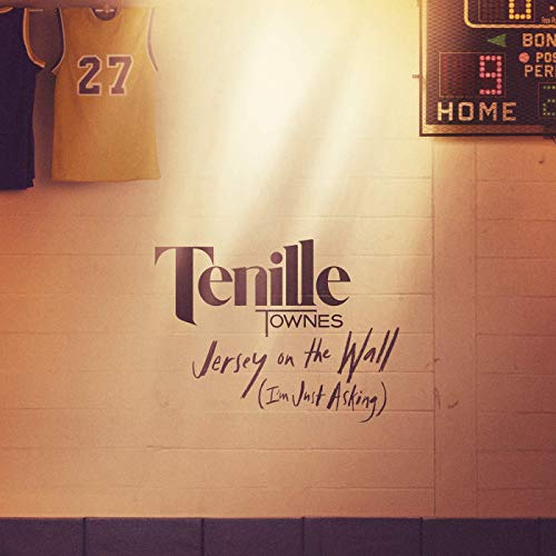 Tenille Townes - Jersey On The Wall (I'm Just Asking)