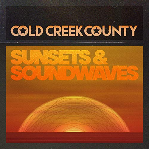 Cold Creek County - Sunsets & Soundwaves