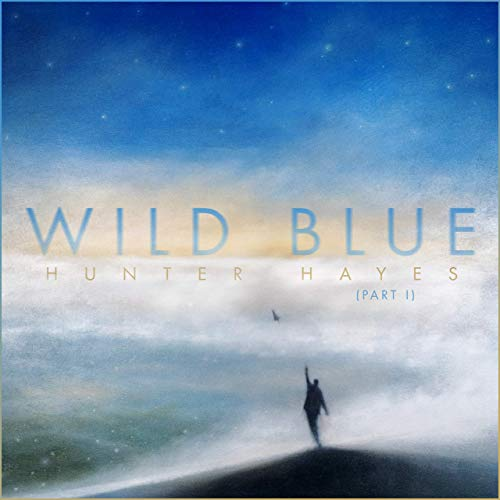 Hunter Hayes - Wild Blue, Part I
