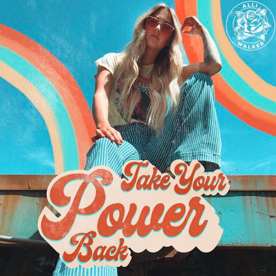 Alli Walker - Take Your Power Back
