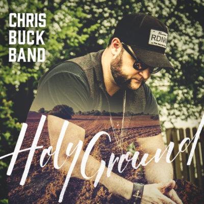 Chris Buck Band - Holy Ground
